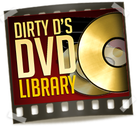 Dirty D's DVD Library